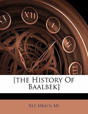 [The History of Baalbek] 9781172452521