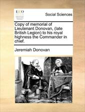 Copy of Memorial of Lieutenant Donovan, (Late British Legion) to His Royal Highness the Commander in Chief. 10278759