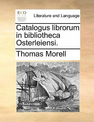 Catalogus Librorum in Bibliotheca Osterleiensi. 9781170802090