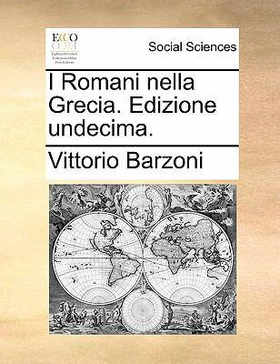 I Romani Nella Grecia. Edizione Undecima. 9781170803370