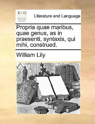 Propria Quae Maribus Quae Genus, as in Praesenti, Syntaxis, Qui Mihi, Construed. 9781170807613