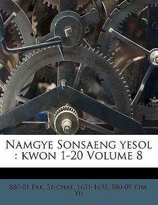 Namgye Sonsaeng Yesol: Kwon 1-20 Volume 8 9781172455249