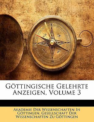 G Ttingische Gelehrte Anzeigen, Volume 3 9781172887019