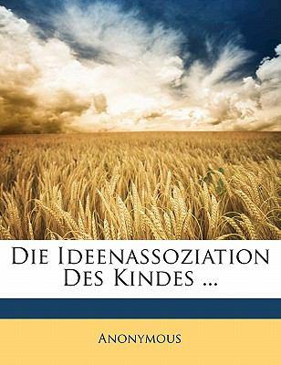 Die Ideenassoziation Des Kindes ... 9781172894277