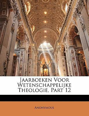 Jaarboeken Voor Wetenschappelijke Theologie, Part 12 9781172903108