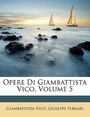 Opere Di Giambattista Vico, Volume 5