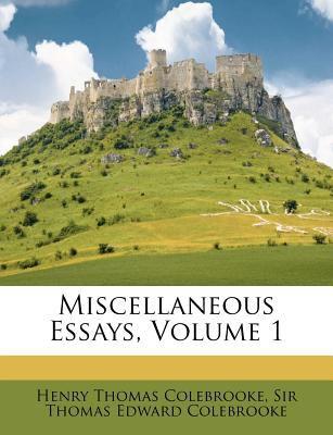 Miscellaneous Essays, Volume 1 9781178982756