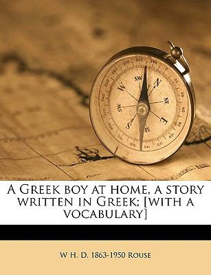 A Greek Boy at Home, a Story Written in Greek; [With a Vocabulary] 9781175162175