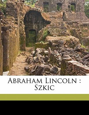 Abraham Lincoln: Szkic 9781172231973