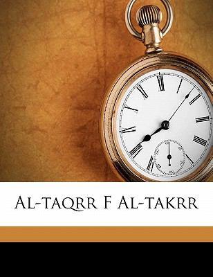Al-Taqrr F Al-Takrr 9781173077518
