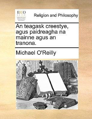 An Teagask Creestye, Agus Paidreagha Na Mainne Agus an Tranona. 9781171142454