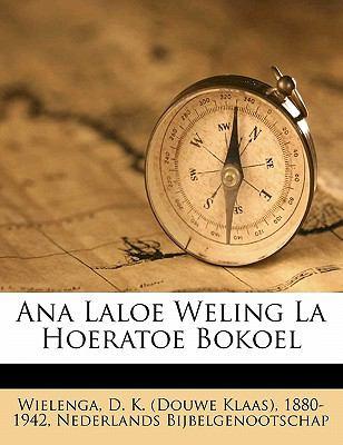 Ana Laloe Weling La Hoeratoe Bokoel 9781172071081