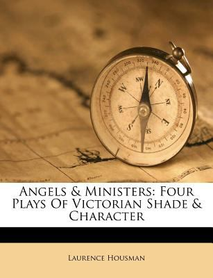 Angels & Ministers: Four Plays of Victorian Shade & Character 9781178877588