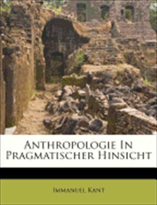 Anthropologie in Pragmatischer Hinsicht 9781179201498