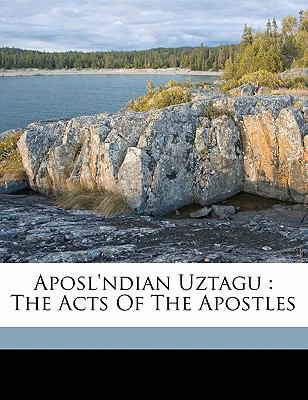 Aposl'ndian Uztagu: The Acts of the Apostles 9781172075577