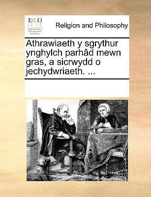 Athrawiaeth y Sgrythur Ynghylch Parh[d Mewn Gras, a Sicrwydd O Jechydwriaeth. ... 9781170311356
