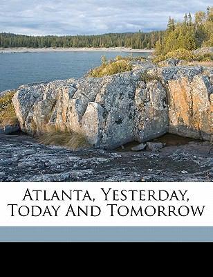 Atlanta, Yesterday, Today and Tomorrow Hornady John R