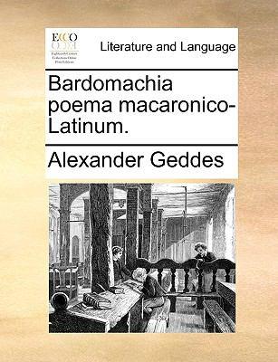Bardomachia Poema Macaronico-Latinum. 9781170178034