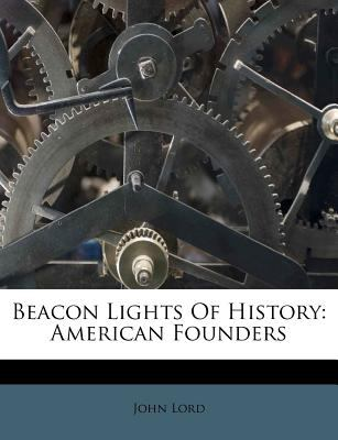 Beacon Lights of History: American Founders 9781179399737