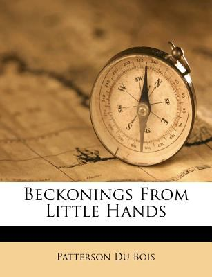 Beckonings from Little Hands 9781179412054