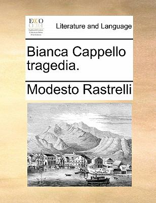 Bianca Cappello Tragedia. 9781171484080