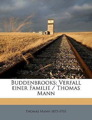Buddenbrooks; Verfall Einer Familie / Thomas Mann 9781175073419