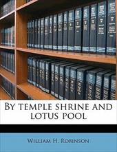 By Temple Shrine and Lotus Pool