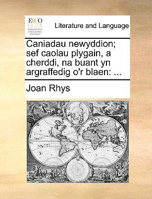 Caniadau Newyddion; Sef Caolau Plygain, a Cherddi, Na Buant Yn Argraffedig O'r Blaen 9781170140529