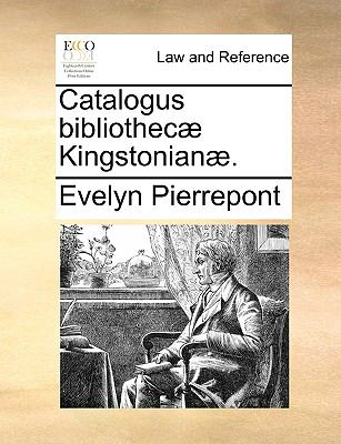 Catalogus Bibliothec] Kingstonian]. 9781170361061