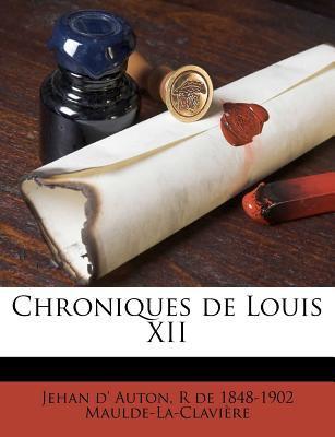 Chroniques de Louis XII 9781175254634
