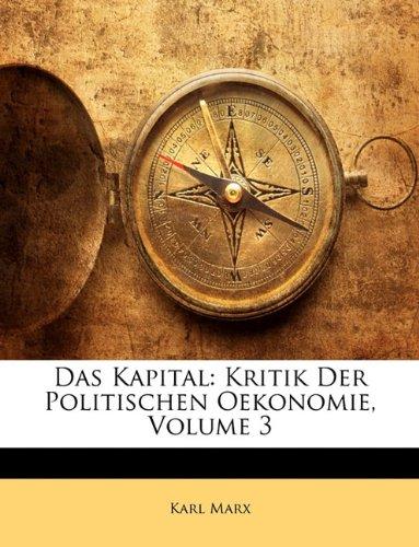 Das Kapital: Kritik Der Politischen Oekonomie, Volume 3 9781174642241