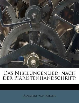 Das Nibelungenlied; Nach Der Piaristenhandschrift; 9781175775139