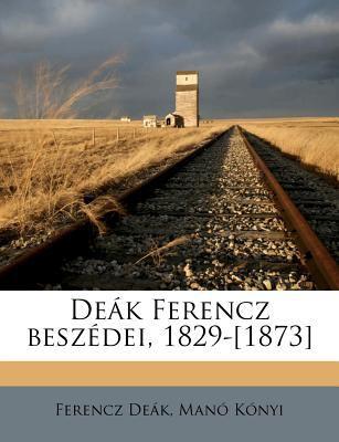 de K Ferencz Besz Dei, 1829-[1873] 9781175861528
