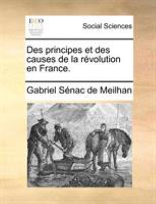 Des Principes Et Des Causes de La Rvolution En France. 9781170106013