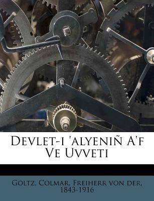 Devlet-I 'Alyeni A'f Ve Uvveti 9781172627868