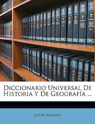 Diccionario Universal de Historia y de Geografa ... 9781174673269