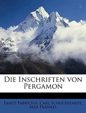 Die Inschriften Von Pergamon 9781176076020
