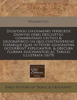 Dionysiou Oikoumenes Periegesis Dionysii Orbis Descriptio: Commentario Critico & Geographico (in Quo Controversiae Pleraeque Quae in Veteri Geographia 9781171296980