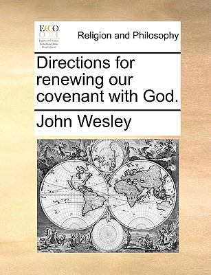 Directions for Renewing Our Covenant with God. - Wesley, John