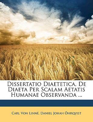 Dissertatio Diaetetica, de Diaeta Per Scalam Aetatis Humanae Observanda ... 9781174225383