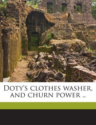 Doty's clothes washer, and churn power .. New York. [from old catal Doty brothers