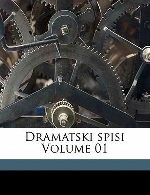 Dramatski Spisi Volume 01 9781173111106