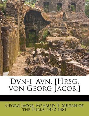 Dvn-I 'Avn. [Hrsg. Von Georg Jacob.] 9781178473520