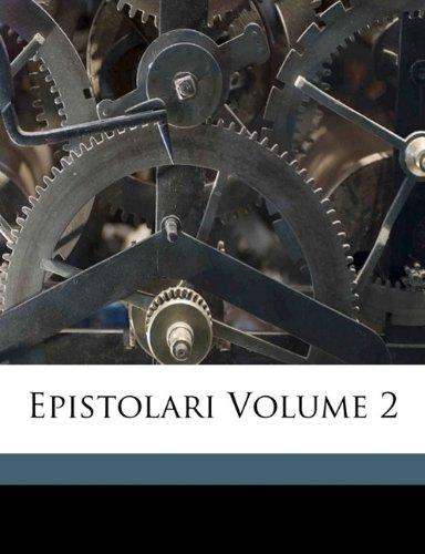 Epistolari Volume 2 9781173104146