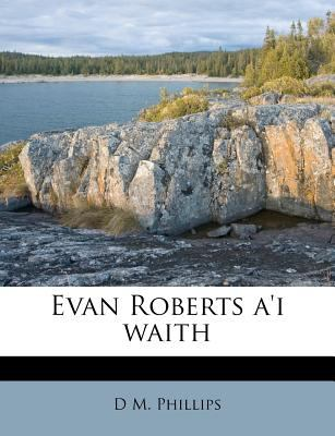 Evan Roberts A'i Waith 9781178575828