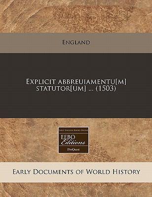 Explicit Abbreuiamentu[m] Statutor[um] ... (1503) 9781171338154