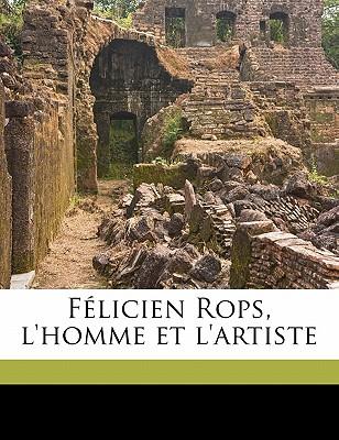 F Licien Rops, L'Homme Et L'Artiste 9781178195736