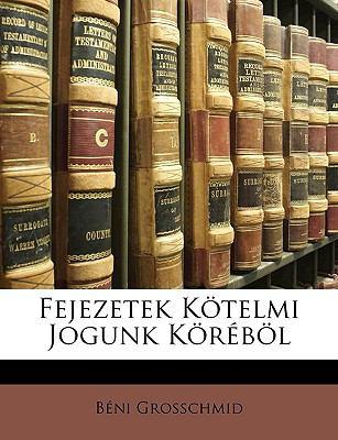 Fejezetek Ktelmi Jogunk Krbl 9781174350405