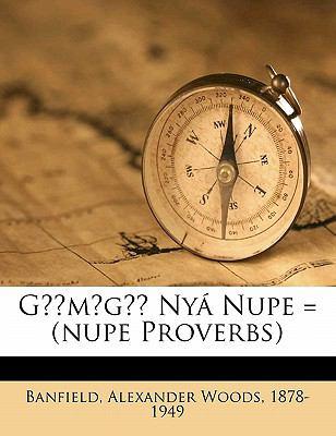 G M G Nya Nupe = (Nupe Proverbs) 9781173112349