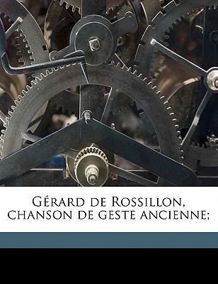 Gerard de Rossillon, Chanson de Geste Ancienne; 9781177841559